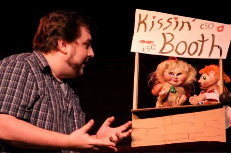 Kissin' Booth. Written, puppets by Aaron Lathrop & Gina Leigh. Performed by Aaron Lathrop, Gina Leigh, Marc Dunworth.